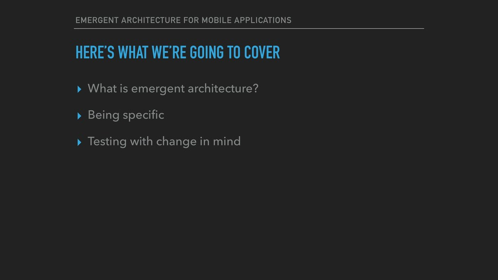 EMERGENT ARCHITECTURE FOR MOBILE APPLICATIONS H...