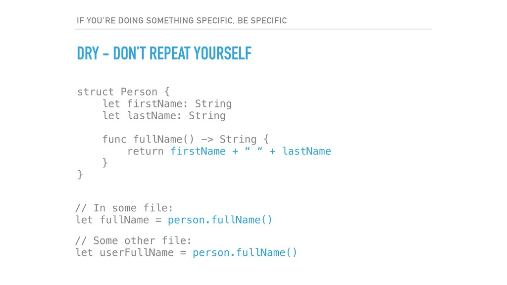 IF YOU'RE DOING SOMETHING SPECIFIC, BE SPECIFIC...
