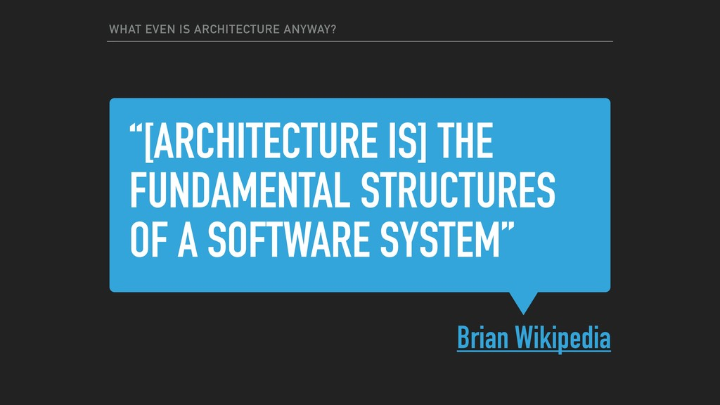 """""""[ARCHITECTURE IS] THE FUNDAMENTAL STRUCTURES O..."""