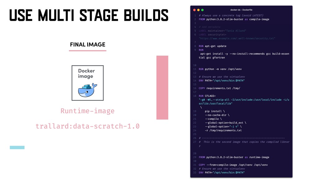 USE MULTI STAGE BUILDS Docker image Runtime-ima...