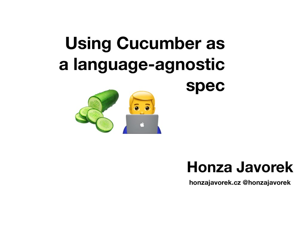 Using Cucumber as a language-agnostic spec honz...