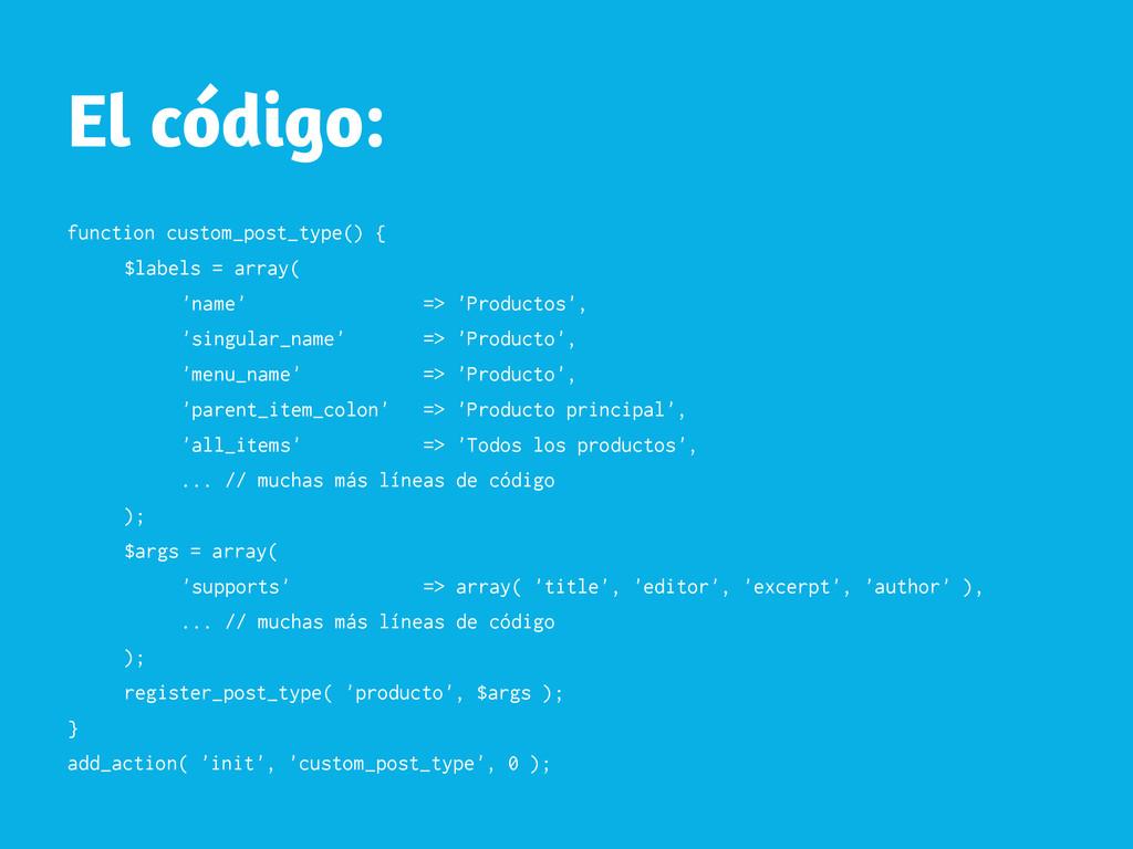 El código: function custom_post_type() { $label...