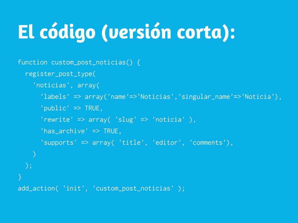 El código (versión corta): function custom_post...