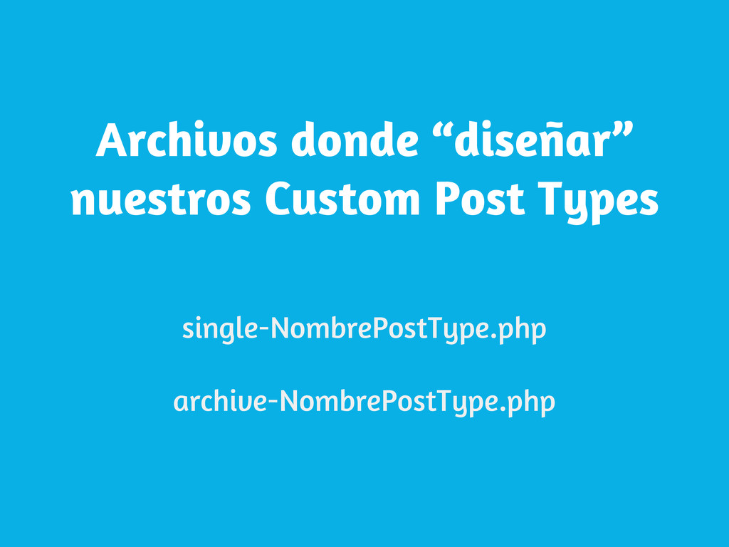 """Archivos donde """"diseñar"""" nuestros Custom Post T..."""