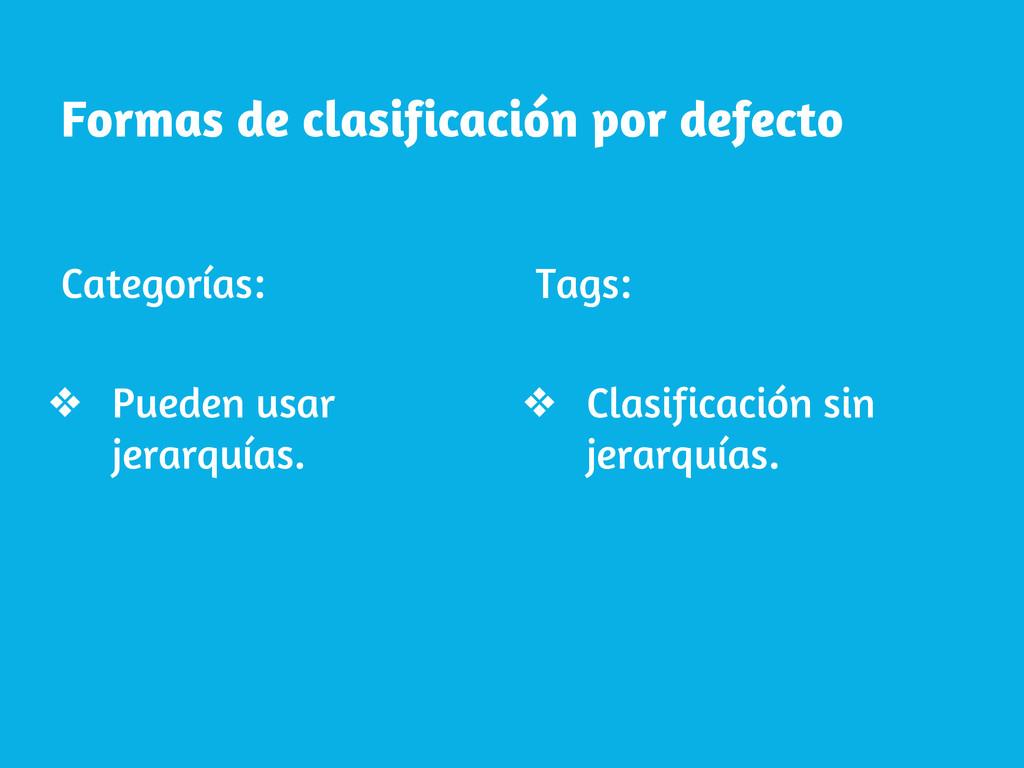 Formas de clasificación por defecto Categorías:...