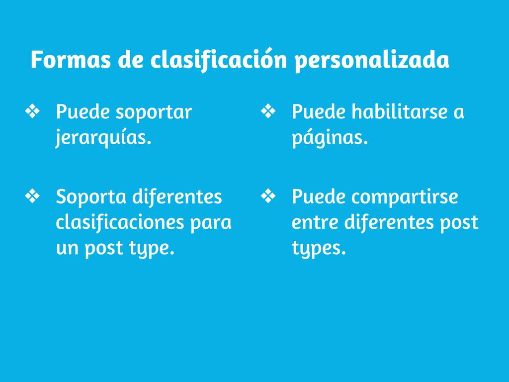 Formas de clasificación personalizada ❖ Puede s...