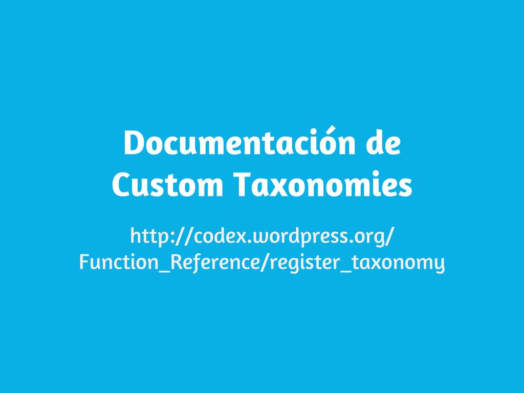 Documentación de Custom Taxonomies http://codex...