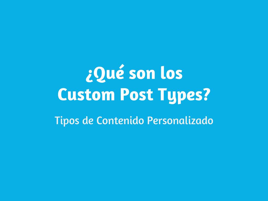 ¿Qué son los Custom Post Types? Tipos de Conten...