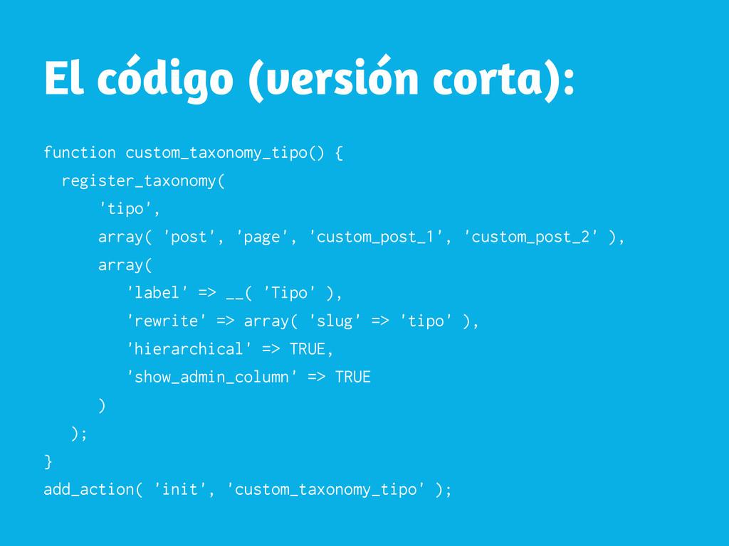 El código (versión corta): function custom_taxo...