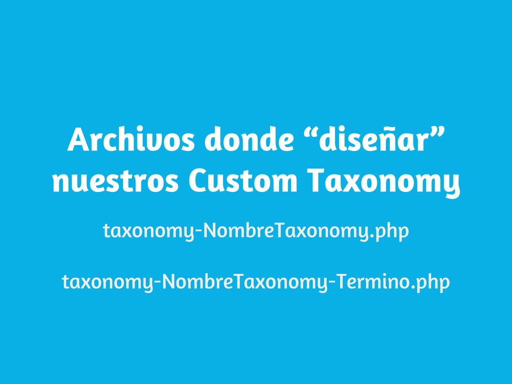 """Archivos donde """"diseñar"""" nuestros Custom Taxono..."""