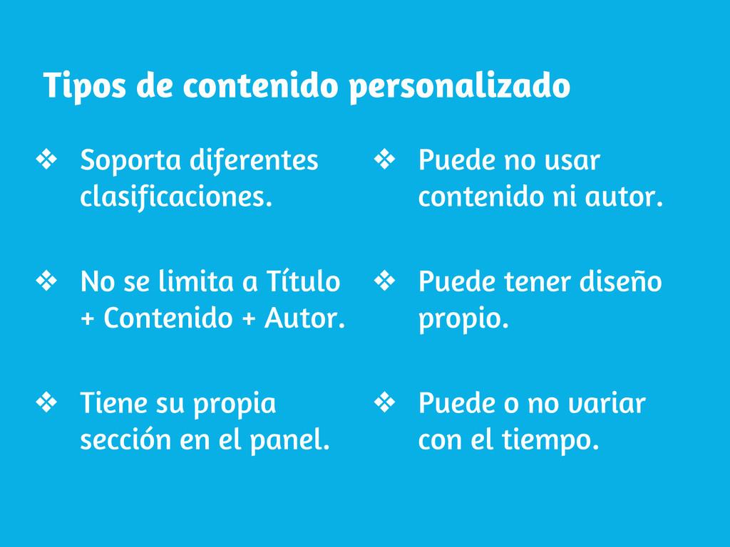 Tipos de contenido personalizado ❖ Soporta dife...