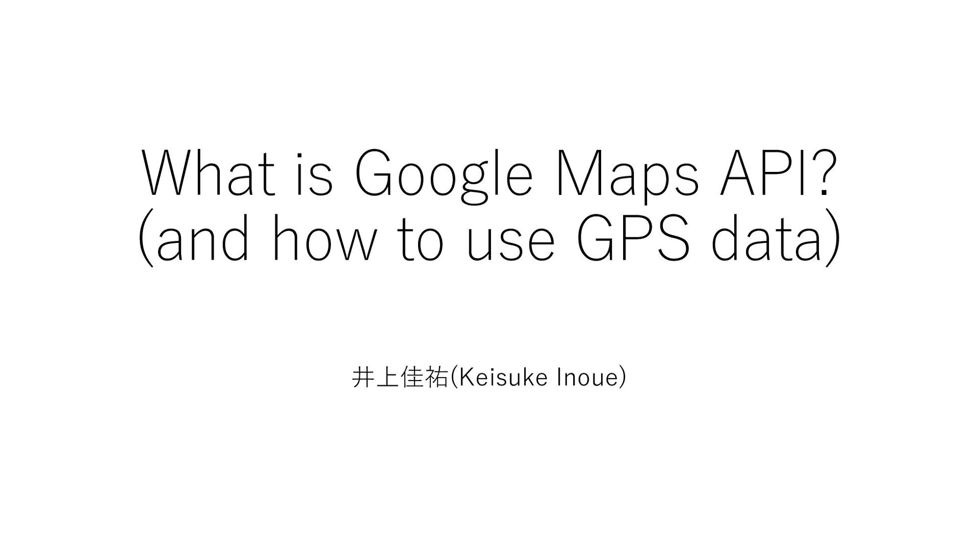 What is Google Maps API? (and how to use GPS da...