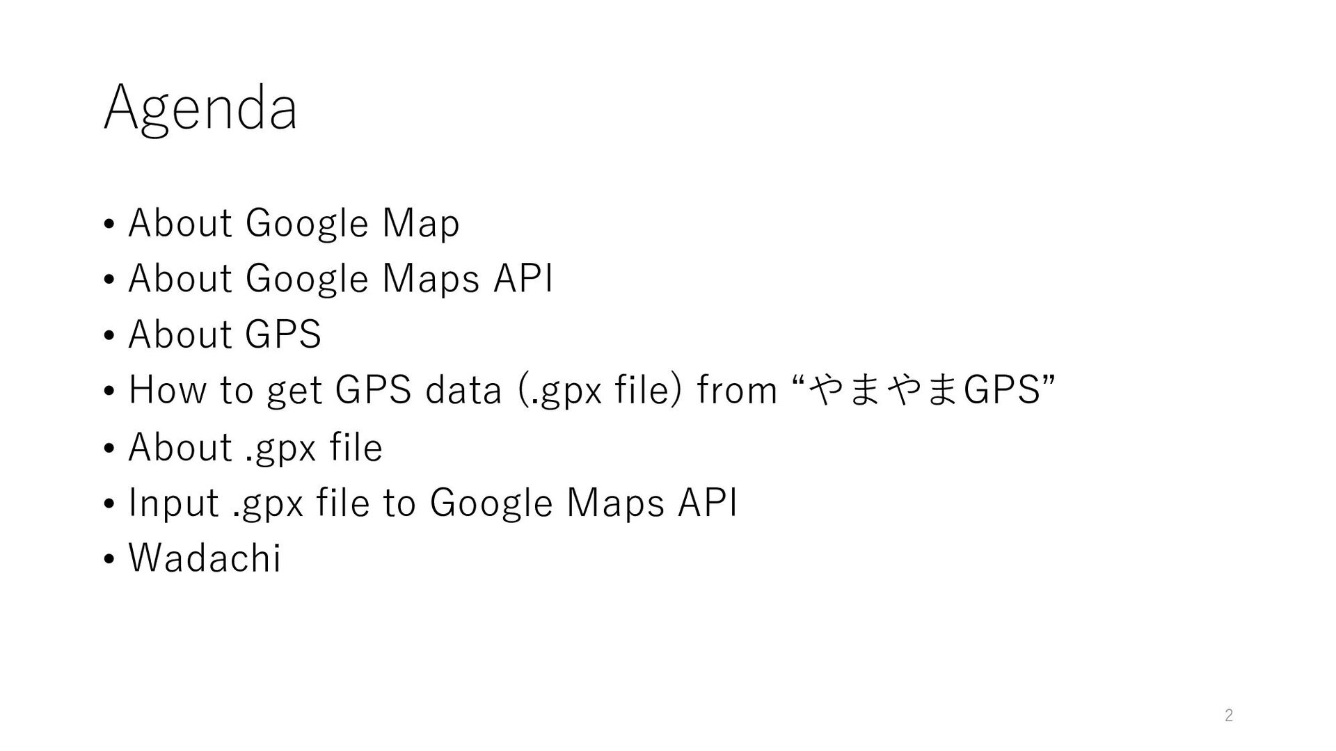 Agenda • About Google Map • About Google Maps A...