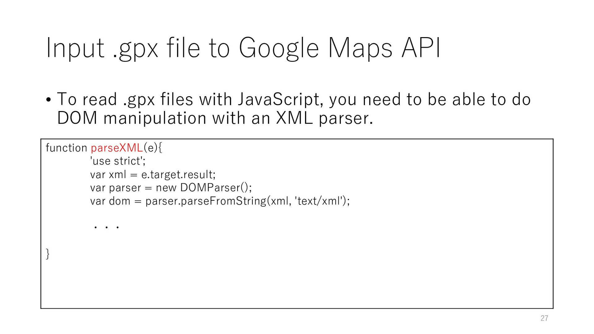 Input .gpx file to Google Maps API • To read .g...