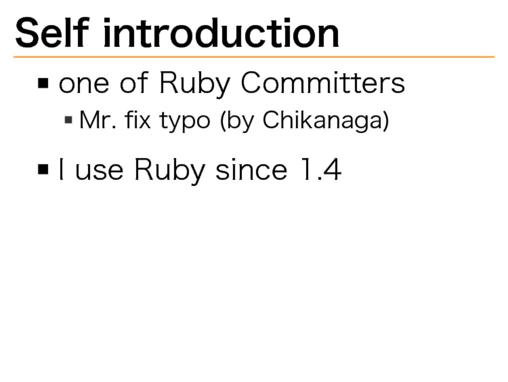 Self�introduction one�of�Ruby�Committers Mr.�fix...