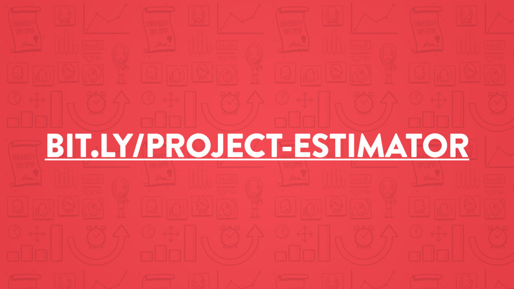BIT.LY/PROJECT-ESTIMATOR