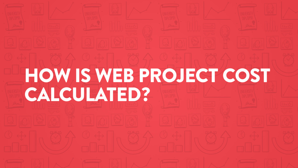 HOW IS WEB PROJECT COST CALCULATED?
