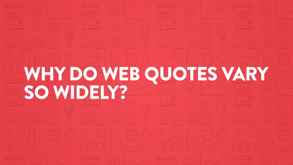 WHY DO WEB QUOTES VARY SO WIDELY?