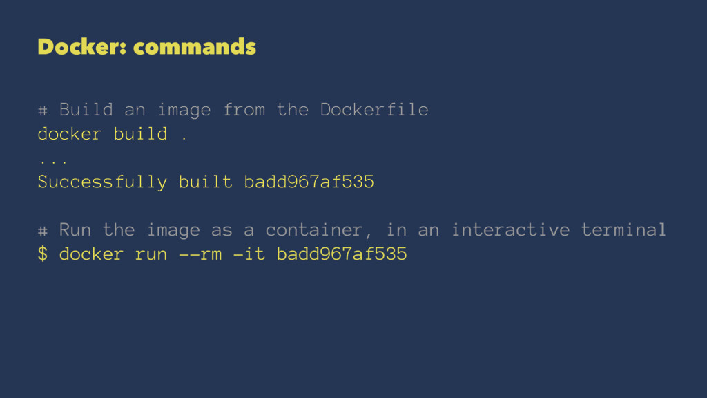 Docker: commands # Build an image from the Dock...
