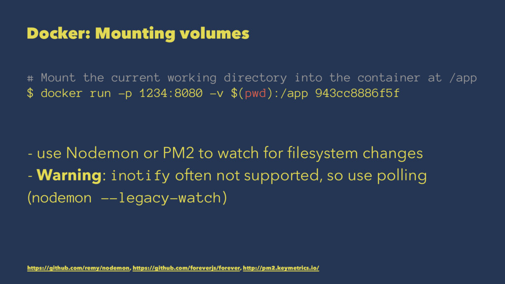 Docker: Mounting volumes # Mount the current wo...