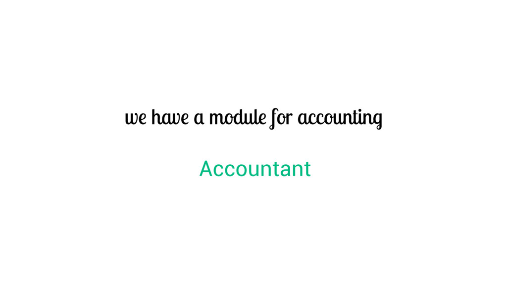 we have a module for accounting Accountant
