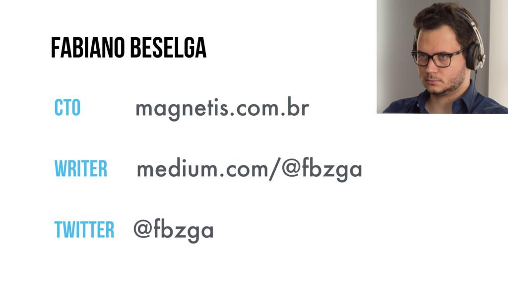 Fabiano Beselga CTO magnetis.com.br WRITER medi...