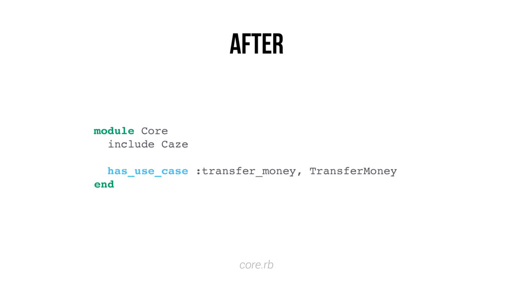 module Core include Caze has_use_case :transfer...