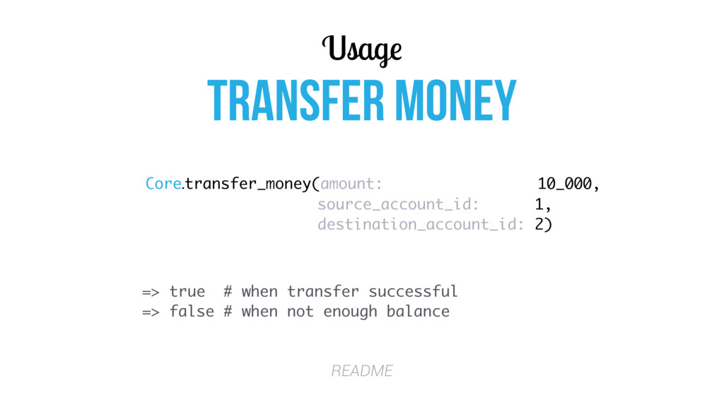 Usage Transfer money Core.transfer_money(amount...