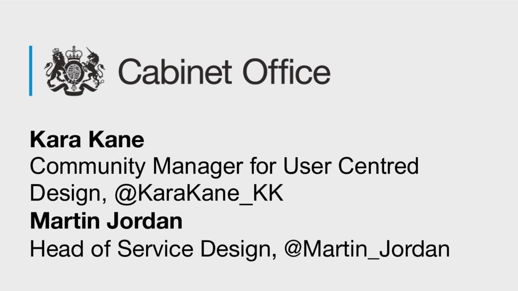 Kara Kane Community Manager for User Centred De...