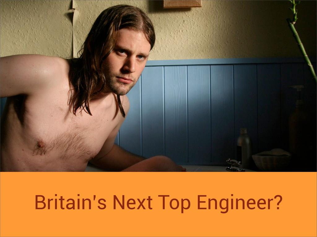 Britain's Next Top Engineer?