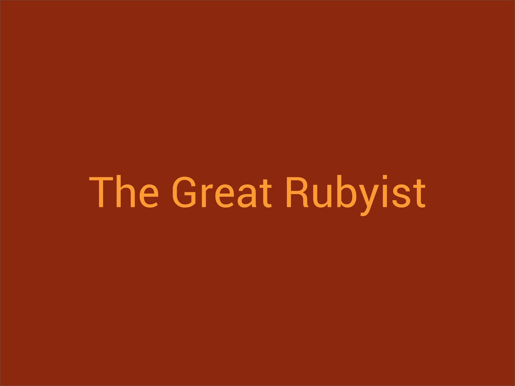 The Great Rubyist