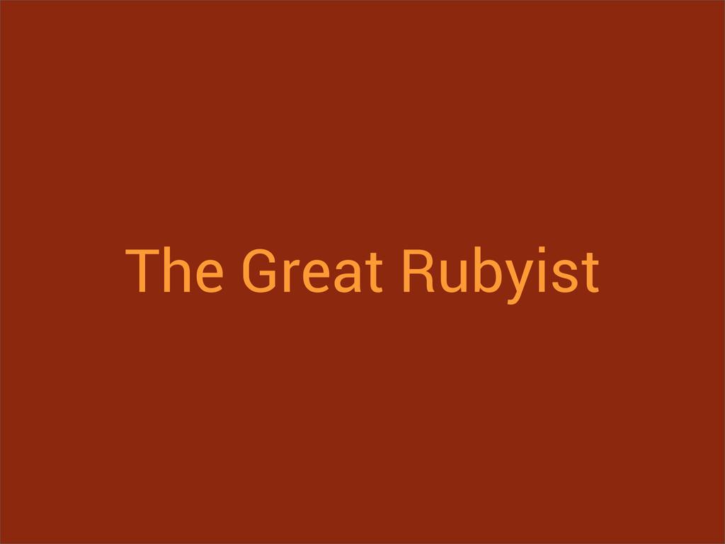 The Great Rubyist