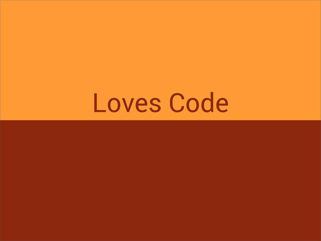 Loves Code