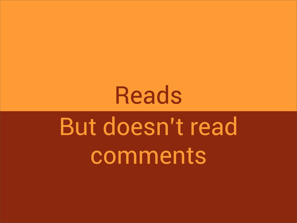 Reads But doesn't read comments