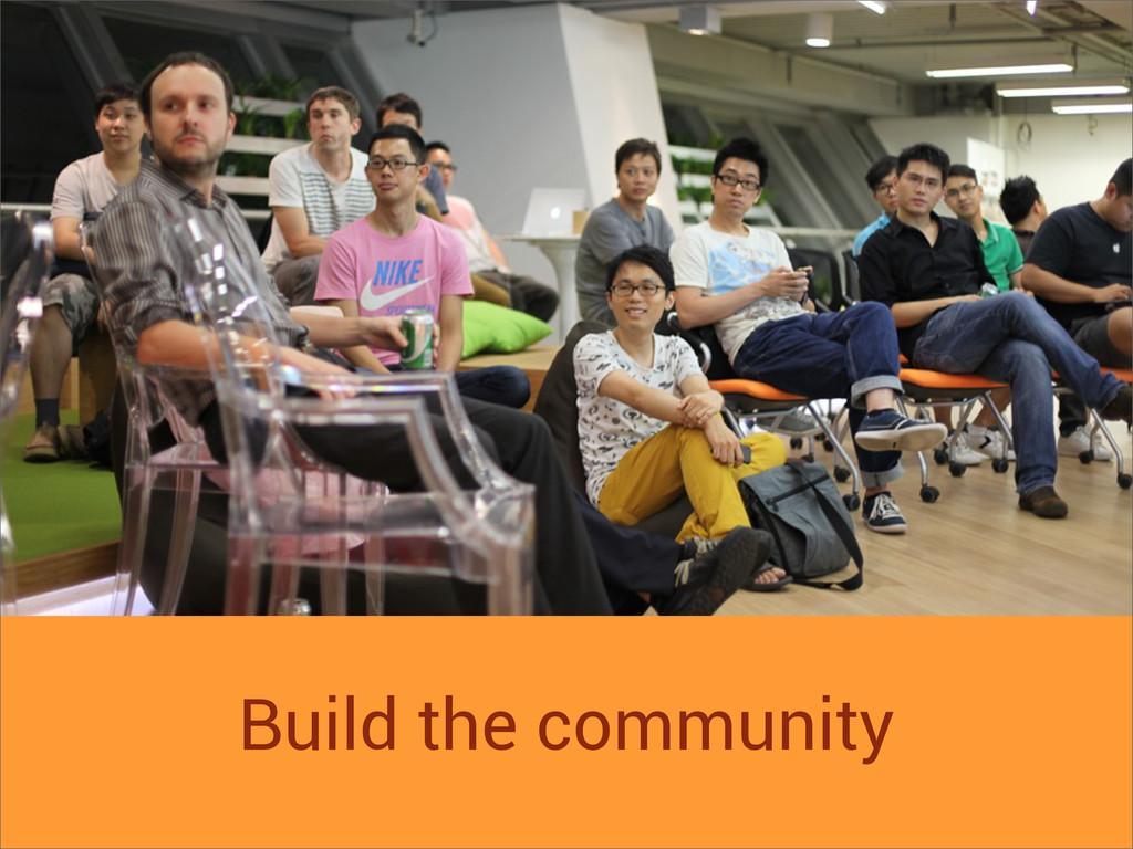 Build the community