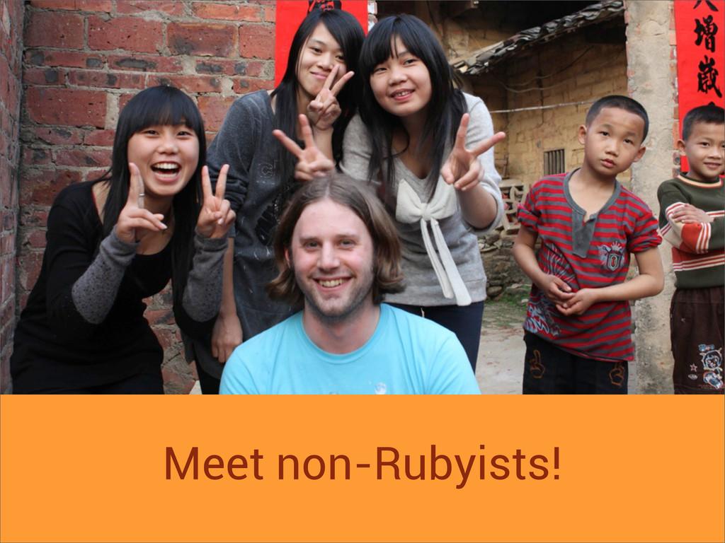 Meet non-Rubyists!