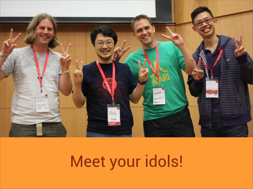 Meet your idols!