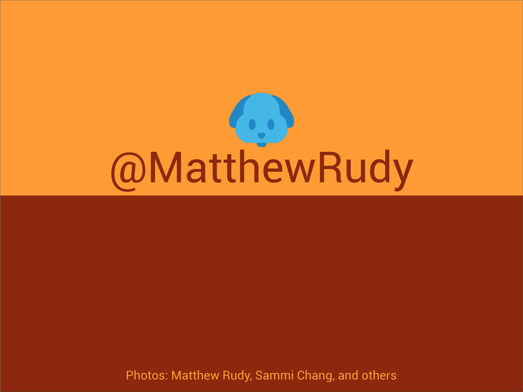 @MatthewRudy Photos: Matthew Rudy, Sammi Chang,...