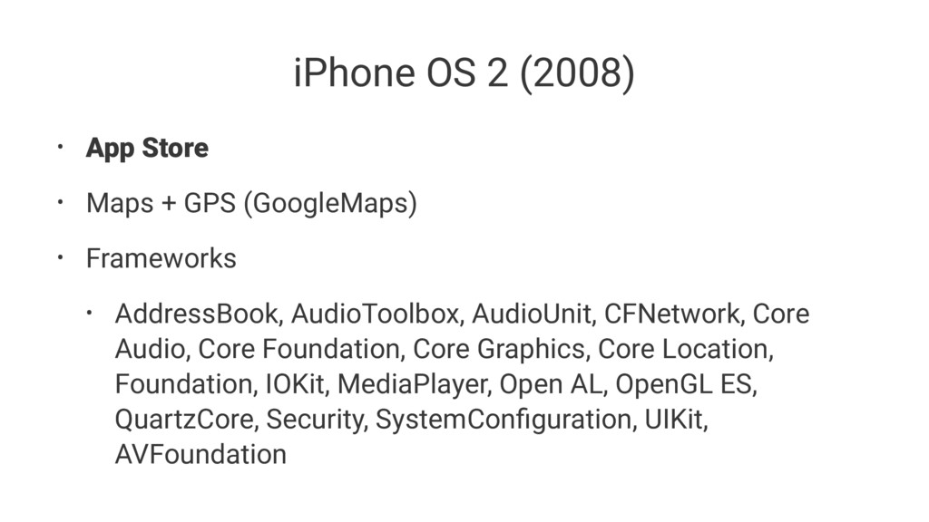 iPhone OS 2 (2008) • App Store • Maps + GPS (Go...
