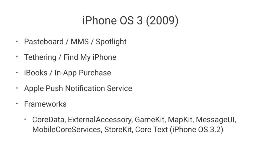 iPhone OS 3 (2009) • Pasteboard / MMS / Spotlig...