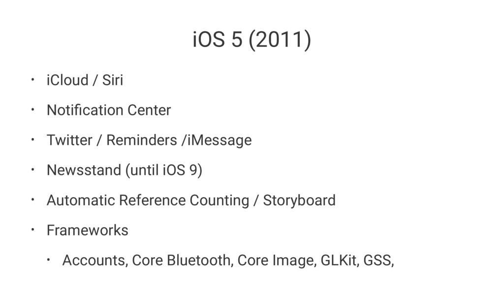 iOS 5 (2011) • iCloud / Siri • Notification Cent...
