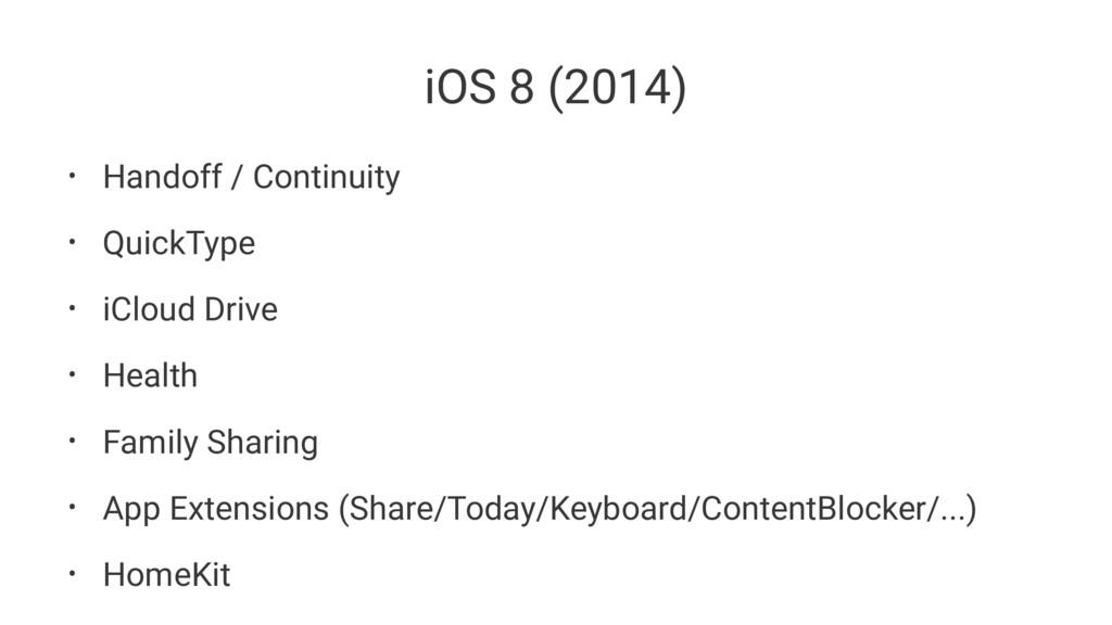 iOS 8 (2014) • Handoff / Continuity • QuickType...