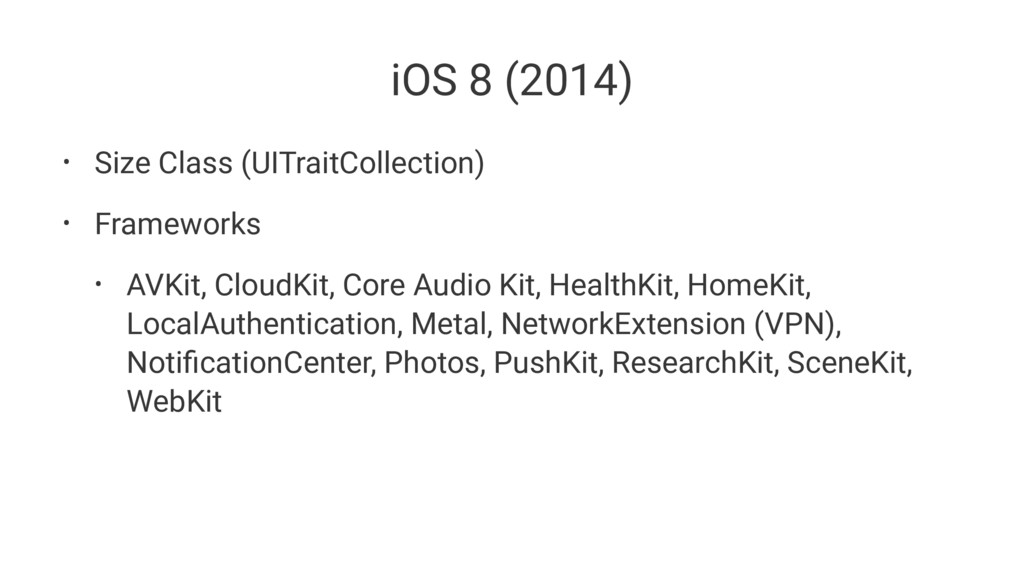 iOS 8 (2014) • Size Class (UITraitCollection) •...