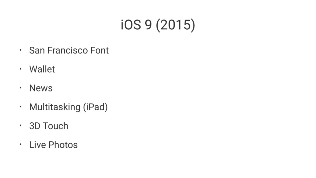 iOS 9 (2015) • San Francisco Font • Wallet • Ne...