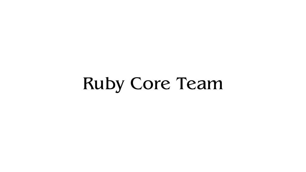 Ruby Core Team
