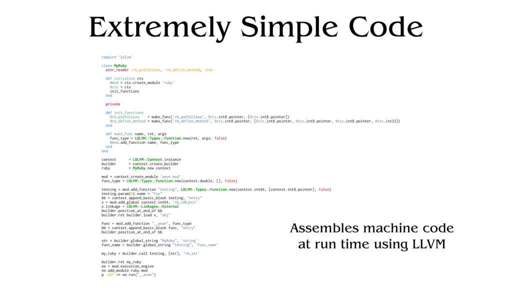 Extremely Simple Code require 'lolvm' class MyR...