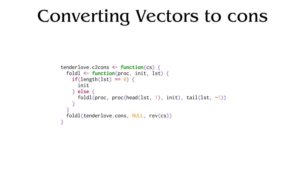 Converting Vectors to cons tenderlove.c2cons <-...