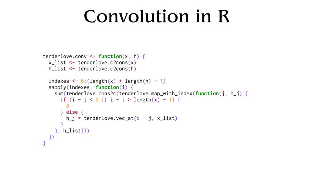 Convolution in R tenderlove.conv <- function(x,...