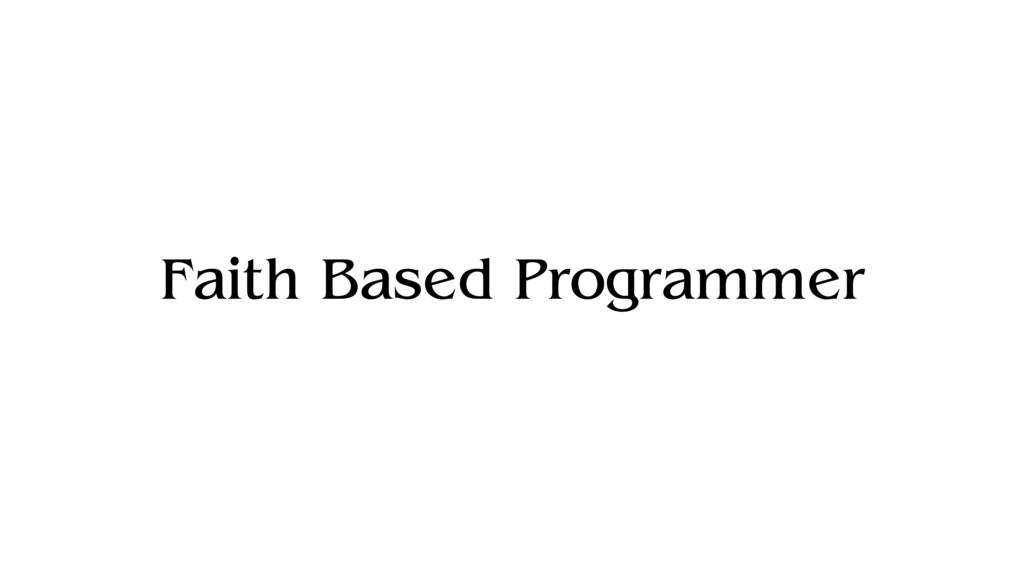 Faith Based Programmer