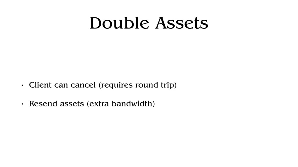 Double Assets • Client can cancel (requires rou...
